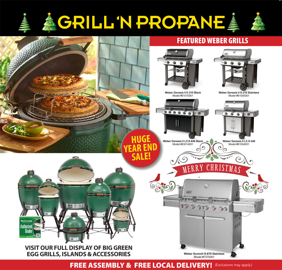 Visit the Grill n' Propane Facebook Page (Get a discount coupon for propane  CLICK HERE). Full line of Weber and Big Green Egg ...